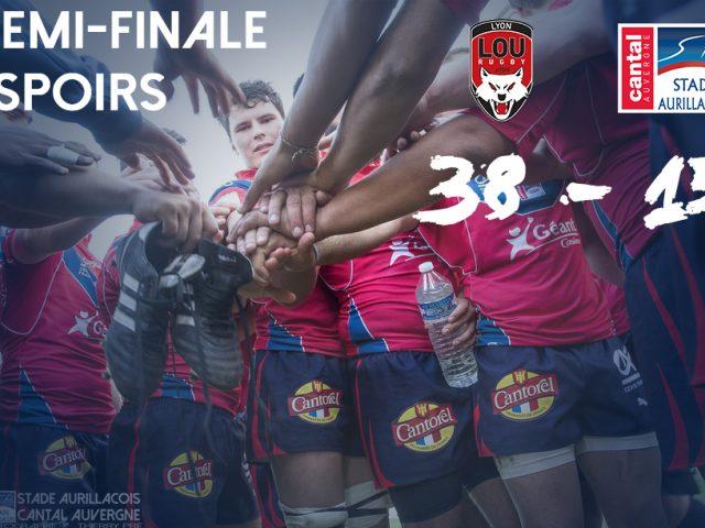 Demi-finale Espoirs : Lyon 38 – Aurillac 15